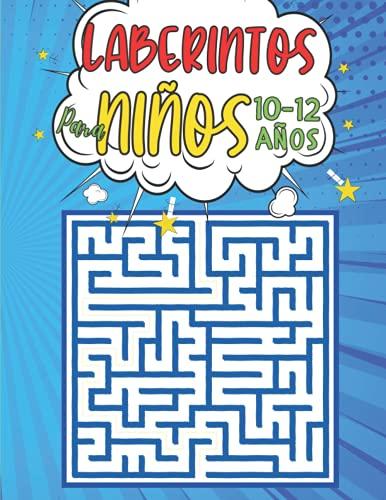 Laberintos Para Niños 10-12 Años: 100 Laberintos 3 niveles con Soluciones - libro de actividades 10-12 Anos - juegos de logica para niños - regalos para niños niñas chicos chicas