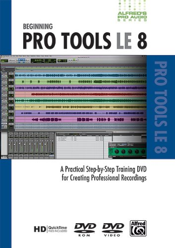 Alfred's Pro Audio -- ProTools LE 8: A Practical Step-by-Step Training DVD for Creating Professional Recordings (DVD) [Reino Unido]
