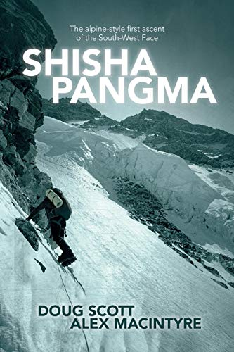 Scott, D: Shishapangma: The alpine-style first ascent of the south-west face