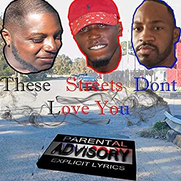 Streets Don't Love You (feat. Frn Red Rover & Dwicked)
