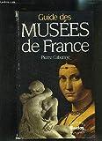 Guide des musées de France, nouvelle édition - Bordas - 09/04/1991