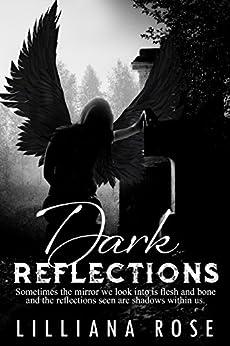 Dark Reflections by [Lilliana Rose]