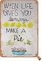 人生があなたにレモンを与えるときパイを作る8X12インチの金属レトロな外観の装飾絵画サインホームキッチンバスルームファームガーデンガレージインスピレーションを与える引用壁の装飾