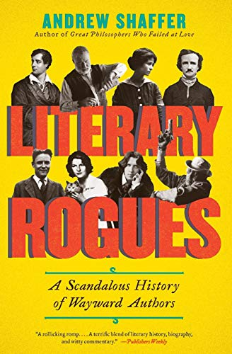 Image of Literary Rogues: A Scandalous History of Wayward Authors