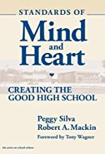 Standards of Mind and Heart: Creating the Good High School