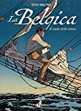 La Belgica. Il canto delle sirene (Vol. 1)