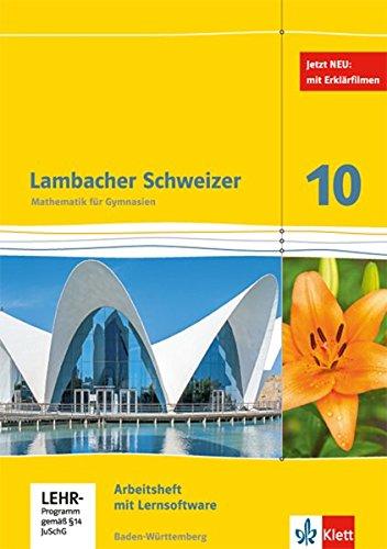 Lambacher Schweizer Mathematik 10. Ausgabe Baden-Württemberg: Arbeitsheft plus Lösungen und Lernsoftware Klasse 10 (Lambacher Schweizer. Ausgabe für Baden-Württemberg ab 2016)