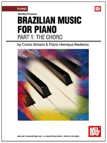 Medeiros/Lyra/Almada Brazilian Music Volume 1 Piano Solo Book: The Choro