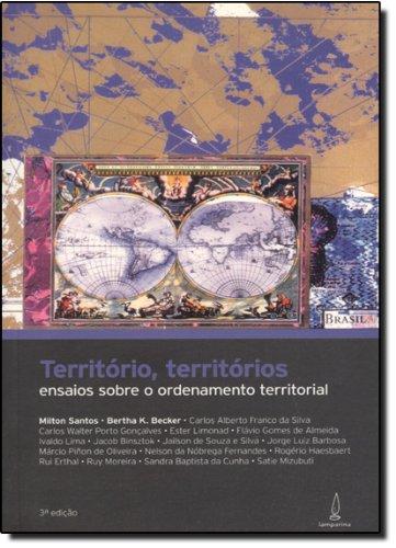 Território, territórios: Ensaios sobre o ordenamento territorial