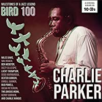 Bird 100 (Milestones Of A Jazz Legend)