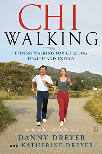 ChiWalking: Fitness Walking for Lifelong Health and Energy (English Edition)