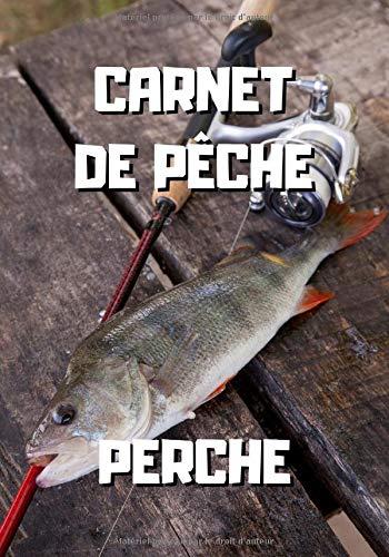 Carnet de pêche perche: Perche et canne à pêche -...