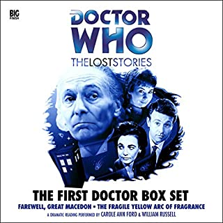 The First Doctor Box Set     Doctor Who: The Lost Stories              By:                                                                                                                                 Morris Farhi,                                                                                        Nigel Robinson                               Narrated by:                                                                                                                                 William Russell,                                                                                        Carole Ann Ford,                                                                                        John Dorney                      Length: 4 hrs and 49 mins     20 ratings     Overall 4.7