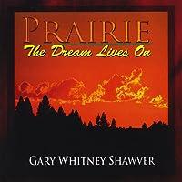 Prairie. the Dream Lives on