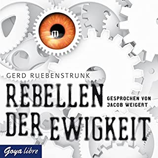 Rebellen der Ewigkeit                   Autor:                                                                                                                                 Gerd Rübenstrunk                               Sprecher:                                                                                                                                 Jacob Weigert                      Spieldauer: 5 Std. und 10 Min.     4 Bewertungen     Gesamt 3,3
