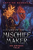 Will of the Mischief Maker: An Orisha Tale