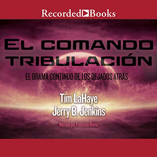 El Comando Tribulacion [Tribulation Force] (Texto Completo) audiobook cover art