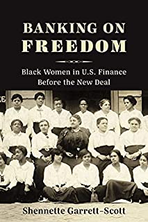 Banking on Freedom: Black Women in U.S. Finance Before the New Deal