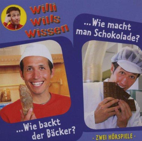 Willi will's wissen 1: Bäcker/Schokolade