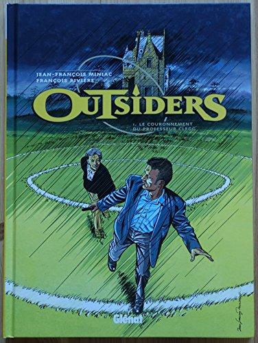 Outsiders, tome 1 : Le Couronnement du professeur Clegg