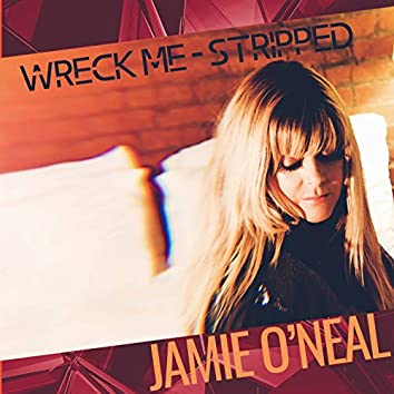 Wreck Me (Stripped)