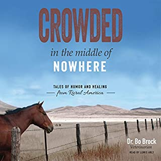 Crowded in the Middle of Nowhere: Tales of Humor and Healing from Rural America audiobook cover art