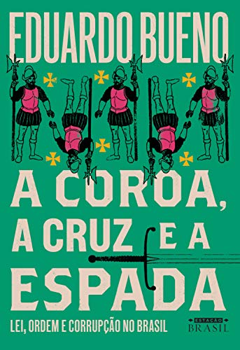 A coroa, a cruz e a espada (Brasilis Livro 4)