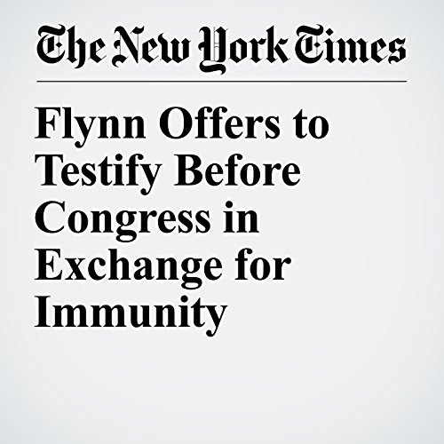 Flynn Offers to Testify Before Congress in Exchange for Immunity copertina