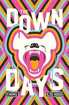 The Down Days: A Novel by [Ilze Hugo]