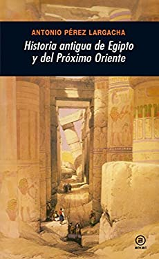 Historia antigua de Egipto y del Próximo Oriente (Universitaria) (Spanish Edition)