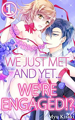 We just met and yet... we're engaged!? Vol.1 (TL Manga) (English Edition)