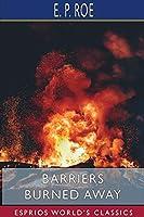 Barriers Burned Away (Esprios Classics)