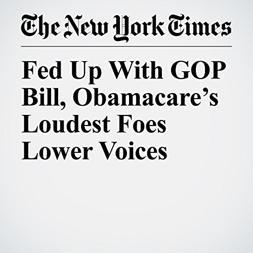Fed Up With GOP Bill, Obamacare's Loudest Foes Lower Voices copertina