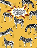 Sticker Album: Blank Sticker Book Collecting Album - Stickers Album For Kids And Toddlers - Zebra Sticker Collecting Book