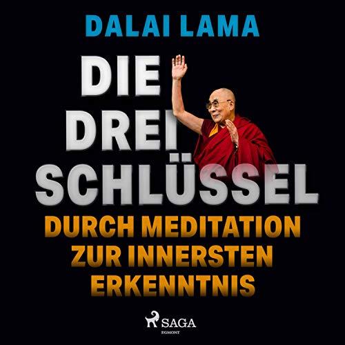Die drei Schlüssel. Durch Meditation zur innersten Erkenntnis Titelbild