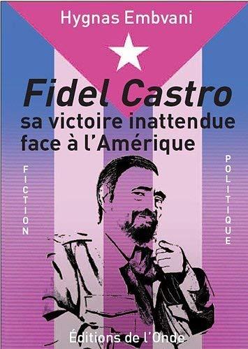 Fidel Castro : Sa victoire inattendue face à l'Amérique