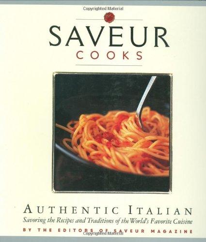 Saveur Cooks Authentic Italian (Saveur Magazine)