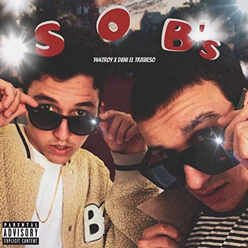 S.O.B (feat. Dani el Travieso) [Explicit]