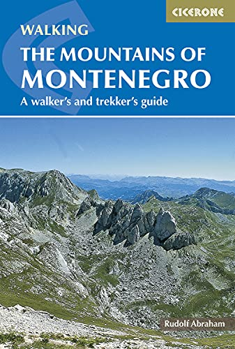 The Mountains of Montenegro: A Walker's and Trekker's Guide (Cicerone Walking Guide) [Idioma Inglés]