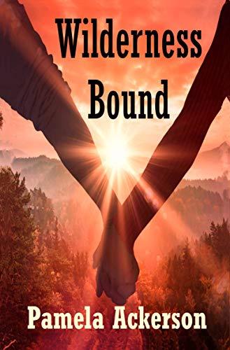 Book: Wilderness Bound (The Wilderness Series Book 3) by Pamela Ackerson