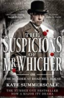 The Suspicions of Mr. Whicher: Or the Murder at Road Hill House (TV Tie-In Edition)