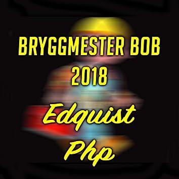 Bryggmester Bob 2018 (feat. DJ Edquist)