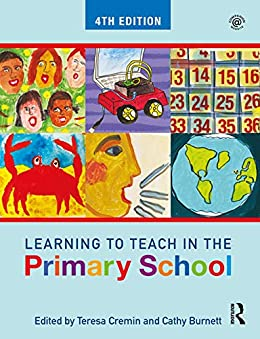 Learning to Teach in the Primary School (Learning to Teach in the Primary School Series) by [Teresa Cremin, Cathy Burnett]