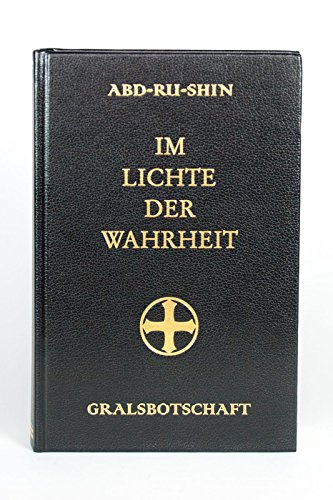 Im Lichte der Wahrheit Gralsbotschaft Ausgabe letzter Hand von Abd-ru-shin, dreibändige Großdruckausgabe
