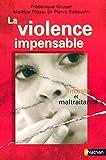 Violence impensable - Inceste et maltraitance