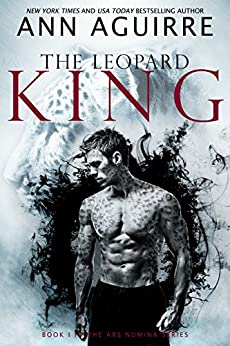 The Leopard King (Ars Numina Book 1) by [Ann Aguirre]
