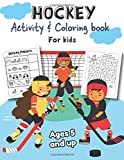 Hockey Activity & Coloring Book for kids Ages 5 and up: Over 20...