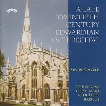 A Late Twentieth Century Edwardian Bach Recital / St. Mary, Redcliffe, Bristol