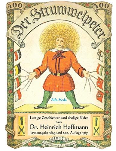 Der Struwwelpeter: Lustige Geschichten und drollige Bilder – Erstausgabe 1845 und 400. Auflage 1917 (Klassiker für Bewusstseinsbezogene Bildung, Band 2)