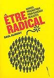 Être radical - Manuel pragmatique pour radicaux réalistes